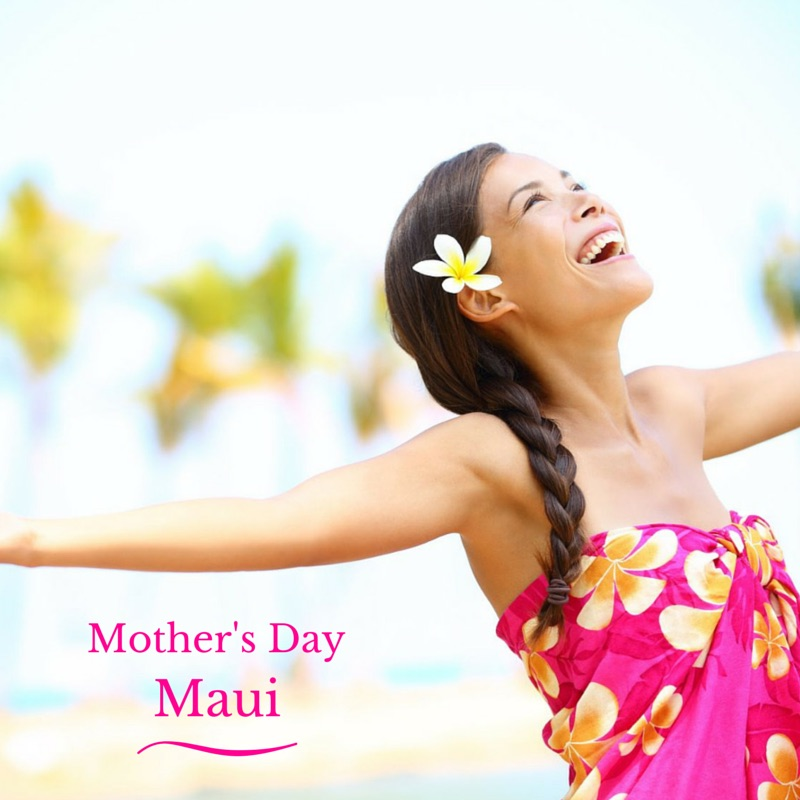 Mothers Day on Maui